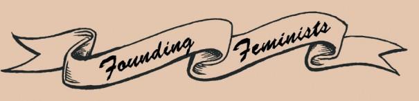 founding feminists