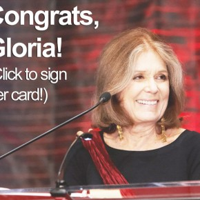 Congratulate Gloria Steinem with Ms. Magazine!